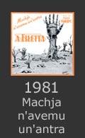 Machja n'avemu un'antra 1981